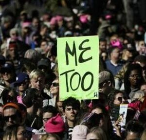 The #MeToo Movement:  A Global Shift For Women And Girls